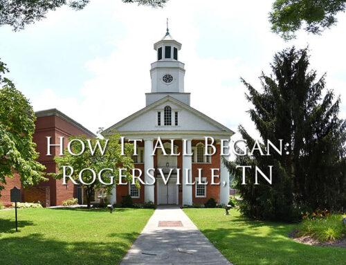 Rogersville, TN – How It All Began